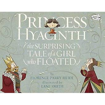 Princess Hyacinth - The Surprising Tale of a Girl Who Floated by Flore