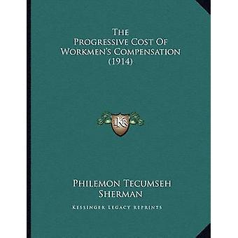The Progressive Cost of Workmen's Compensation (1914) by Philemon Tec