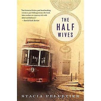 The Half Wives by Stacia Pelletier - 9781328915412 Book