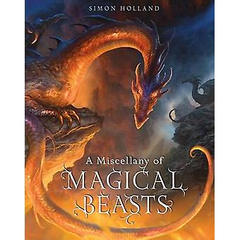 A Miscellany of Magical Beasts by Simon Holland - David Wyatt - Kev W