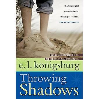 Throwing Shadows by E L Konigsburg - 9781416949596 Book