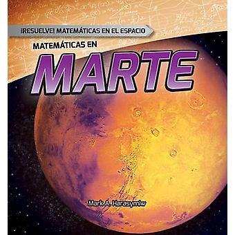 Matematicas En Marte (Math on Mars) by Mark Harasymiw - 9781482452402
