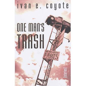 One Man's Trash by Ivan E. Coyote - 9781551521206 Book