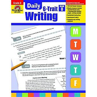 Daily 6-Trait Writing - Grade 8 by Evan-Moor Educational Publishers -
