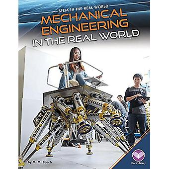 Mechanical Engineering in the Real World by M M Eboch - 9781680784817