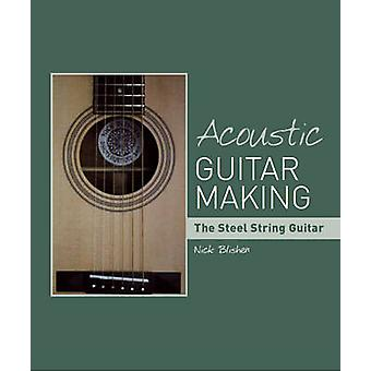 Acoustic Guitar Making - the Steel String Guitar by Nick Blishen - 978