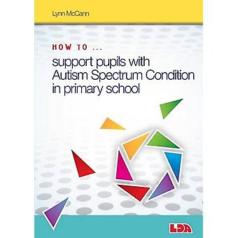 How to Support Pupils with Autism Spectrum Condition in Primary Schoo