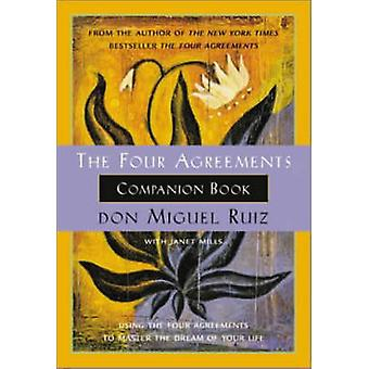 The Four Agreements Companion Book by Don Miguel Ruiz - Janet Mills -