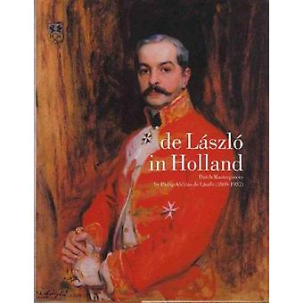 De Laszlo in Holland by T. Grever - Sandra De Laszlo - 9781903470480