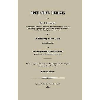 Operative Medizin Erster Band by Lisfranc & Dr J.