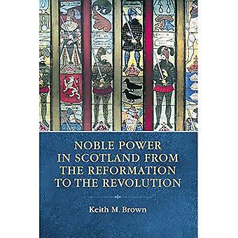 Noble Power en Écosse de la Réforme à la Révolution
