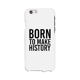 Born To Make White Inspirational Quote Phone Cases For Apple, Samsung Galaxy