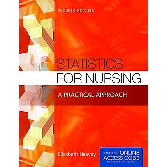 Statistics for Nursing: a Practical Approach (Paperback) by Heavey Elizabeth
