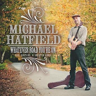 Michael Hatfield - uanset hvilken vej du er på [CD] USA import