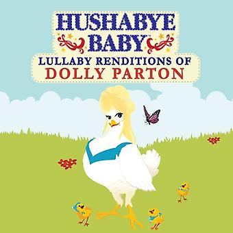 Hushabye Baby! - Lullaby Renditions of Dolly Parton [CD] USA import