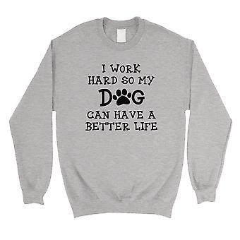 Work Hard Dog Life Mens/Unisex Grey Fleece Sweatshirt Gift For Mom