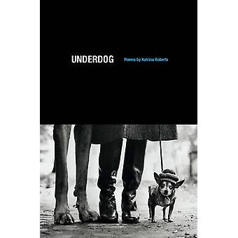 Underdog - Poems by Katrina Roberts - 9780295993355 Book