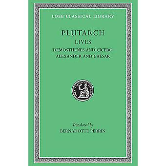 Lives - v. 7 by Plutarch - B. Perrin - 9780674991101 Book