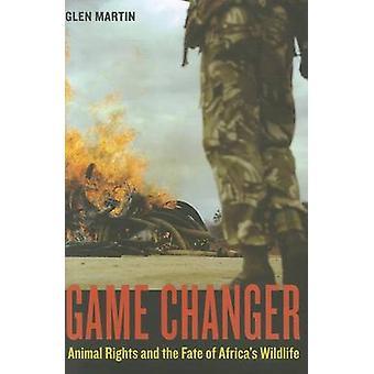 Spillet Changer - dyrs rettigheter og skjebnen til Afrikas dyrelivet ved Glen