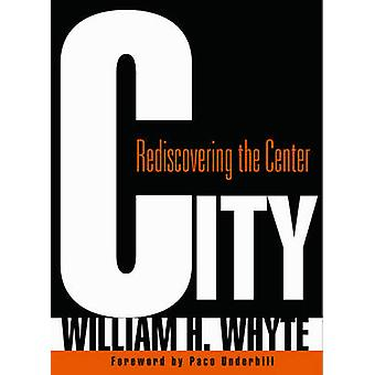 City - Center von William H. Whyte Wiederentdeckung - Paco Underhill-