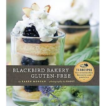 Blackbird Bakery Gluten-Free by Karen Morgan - 9780811873314 Book