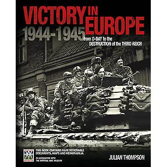 Victory in Europe - From D-Day to the Destruction of the Third Reich b
