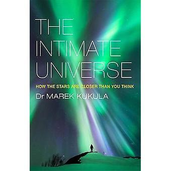 Das intime Universum - wie die Sterne näher als Sie denken von Mar sind