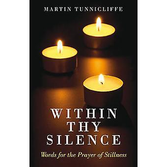 Dans ton Silence - mots pour la prière du silence par Martin Tunni
