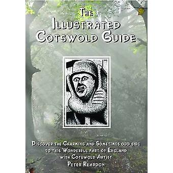 The Illustrated Cotswold Guide - (discover the Charming and Sometimes