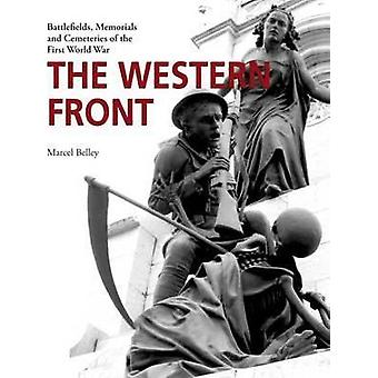 The Western Front - Battlefields - Memorials and Cemeteries of the Fir