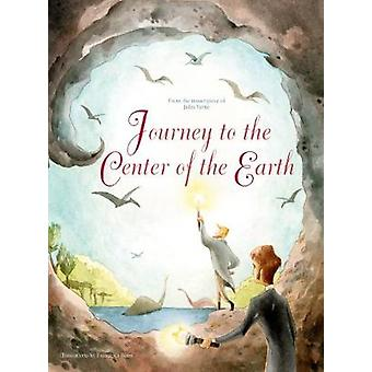 Journey to the Centre of the Earth - From the Masterpiece by Jules Ver