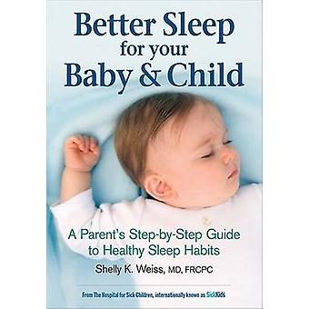 Better Sleep for Your Baby and Child - A Parent's Step-by-step Guide t