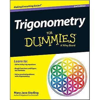 Trigonometry For Dummies(R) (2nd Revised edition) by Mary Jane Sterli