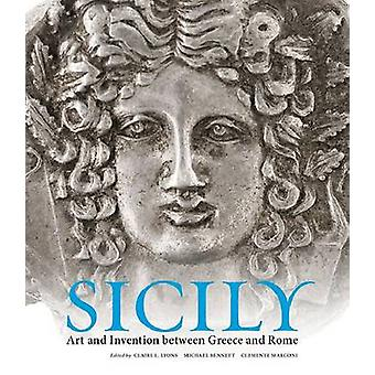 Sicily - Art and Invention Between Greece and Rome by Claire Lyons - M
