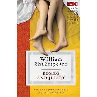 Romeo and Juliet by Eric Rasmussen - Jonathan Bate - William Shakespe