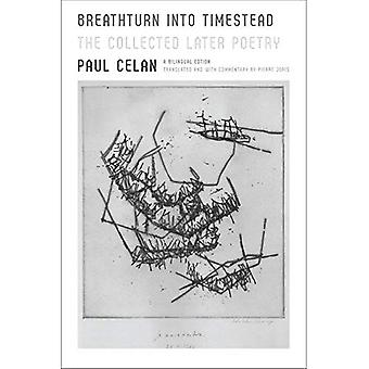 Breathturn Into Timestead: The Collected Later Poetry