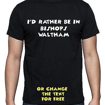 Ik zou liever In Bishops waltham Black Hand gedrukt T shirt
