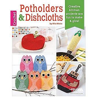Potholders & Dishcloths: Creative Kitchen Projects are Fun to Make & Give!