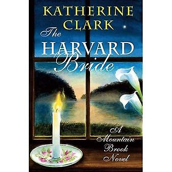 The Harvard Bride: A Mountain Brook Novel (Story River Books)