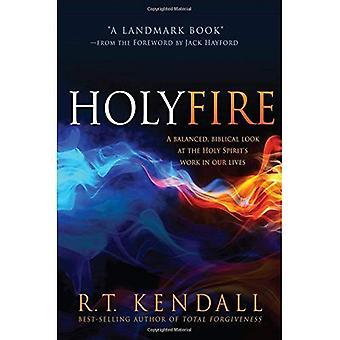 Holy Fire: Un regard équilibré et biblique à le œuvre de l'Esprit Saint dans nos vies