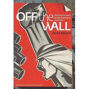 Off the Wall: politische Plakate des libanesischen Bürgerkriegs