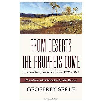 From Deserts the Prophets Come: The Creative Spirit in Australia (Monash Classics)