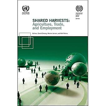 Shared Harvests: Agriculture, Trade, and Development