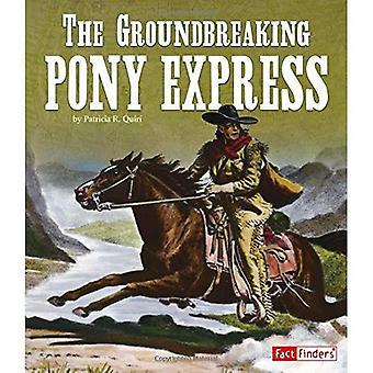Den banbrytande Pony Express (sevärdheter i USA: s historia)