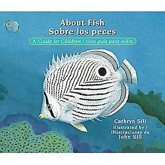 About Fish/Sobre Los Peces:� A Guide for Children/Una Guia Para Ninos (About)