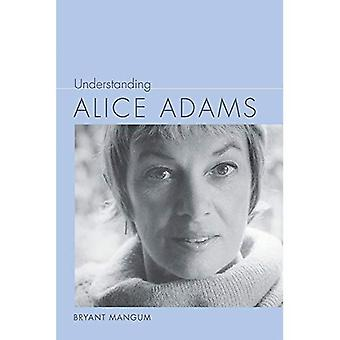 Understanding Alice Adams (Understanding Contemporary American Literature)