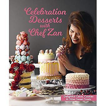 Celebration desserter med kocken Zan: härliga kakor, cookies & andra sötsaker