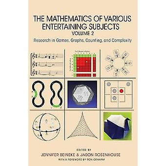 The Mathematics of Various Entertaining Subjects - Research in Games -