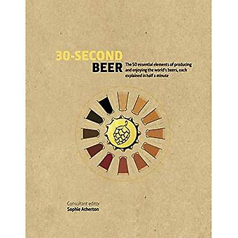 30-Second Beer: 50 essential elements of producing and enjoying the world's beers, each explained in half a minute� (30 Second)