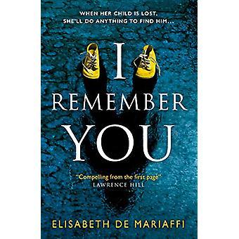I Remember You by Elisabeth de Mariaffi - 9781785657481 Book